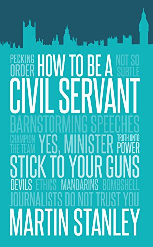 How To Be A Civil Servant By Martin Stanley