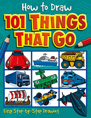 How to Draw 101 Things That Go by Nat Lambert