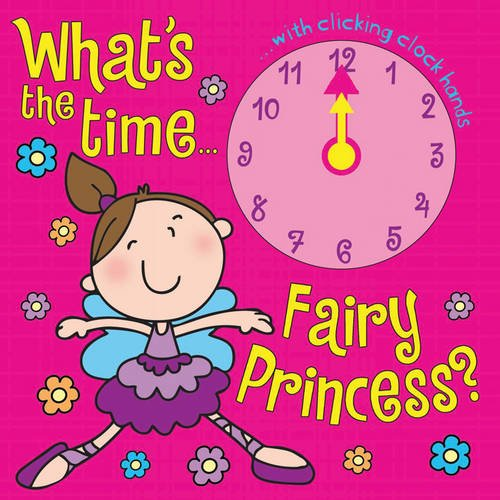 What's the Time Fairy Princess? By N/A
