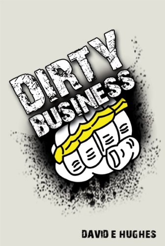 Dirty Business By David Hughes