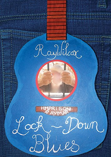 Lock-Down Blues By Ray Wilcox