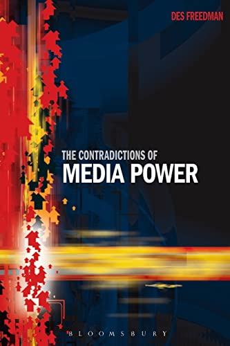 The Contradictions of Media Power By Des Freedman