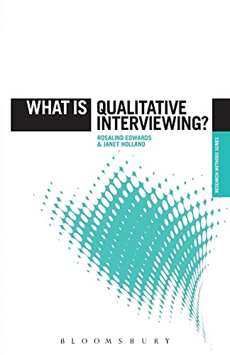 What is Qualitative Interviewing? By Professor Rosalind Edwards (University of Southampton UK)