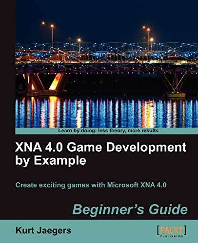 XNA 4.0 Game Development by Example: Beginner's Guide By Kurt Jaegers
