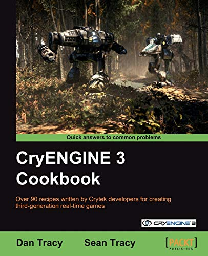 CryENGINE 3 Cookbook By Dan Tracy