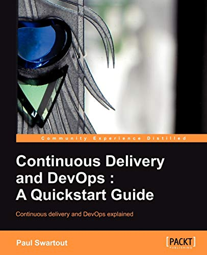 Continuous delivery and DevOps: A Quickstart Guide By Paul Swartout