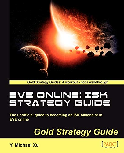 EVE Online: ISK Strategy Guide By Y. Michael Xu