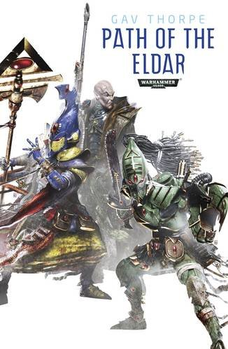 Path of the Eldar Omnibus By Gav Thorpe