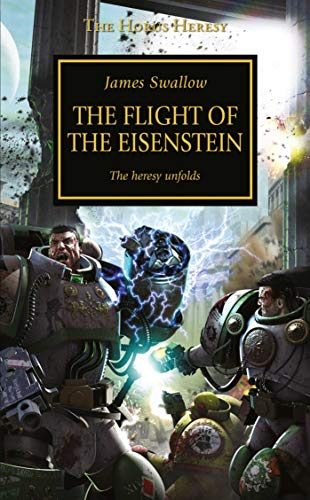 The Flight of the Eisenstein (The Horus Heresy) By James Swallow