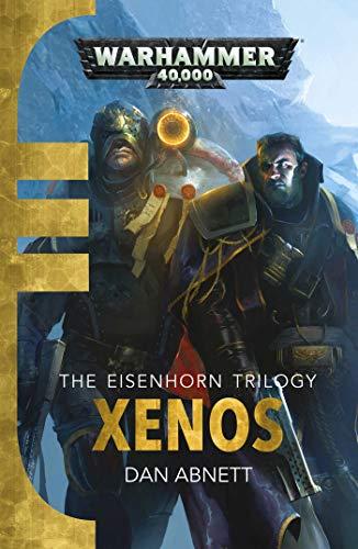 Xenos (Gaunts Ghosts Eisenhorn 1) By Dan Abnett