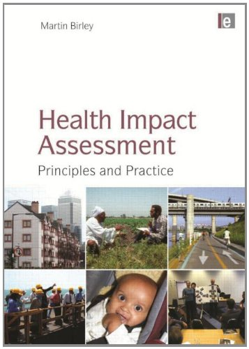 Health Impact Assessment: Principles and Practice By Martin Birley (Birley HIA Health Impact Associates, UK)
