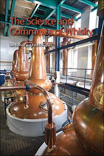 The Science and Commerce of Whisky by Ian Buxton