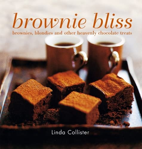 Brownie Bliss: Brownies, Blondies and Other Heavenly Chocolate Treats by Linda Collister