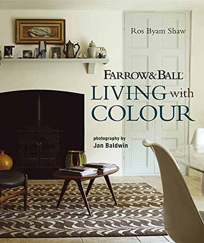 Farrow & Ball Living with Colour By Ros Byam Shaw