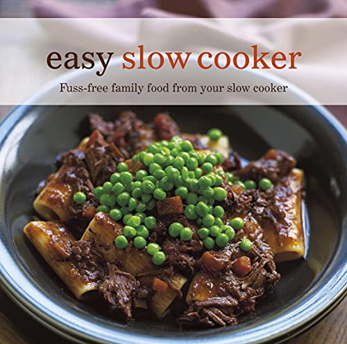 Easy Slow Cooker: Fuss-free Family Food from Your Slow Cooker by Ghillie Basan