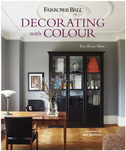 Farrow & Ball Decorating with Colour By Ros Byam Shaw