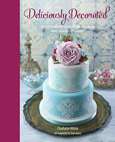 Deliciously Decorated By Charlotte White