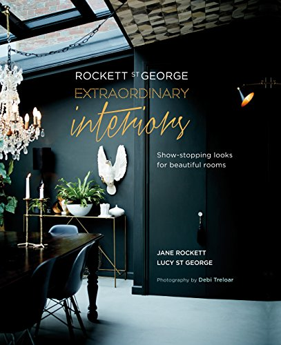 Rockett St George: Extraordinary Interiors: Show-stopping looks for unique interiors By Jane Rockett