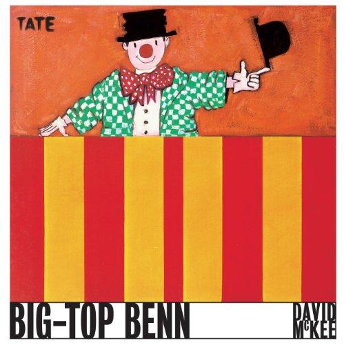Big-Top Benn By David McKee