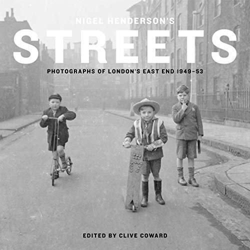Nigel Henderson's Streets By Clive Coward