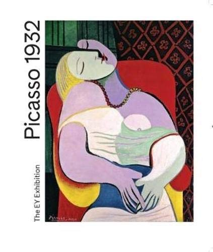 Picasso 1932: Love, Fame, Tragedy By Achim Borchardt-Hume