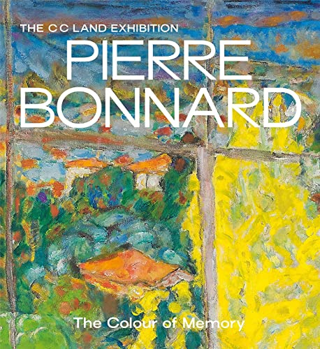 Pierre Bonnard: The Colour of Memory By Edited by Matthew Gale