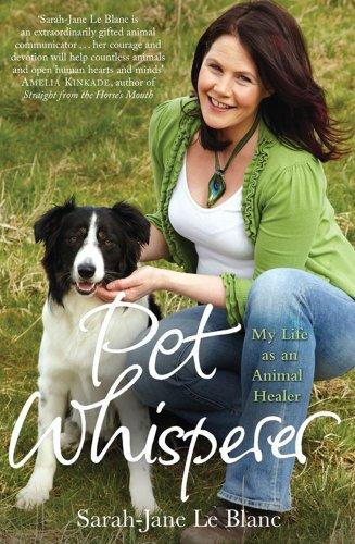 Pet Whisperer By Sarah-Jane Le Blanc