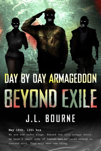 Beyond Exile: Day by Day Armaggedon by J. L. Bourne