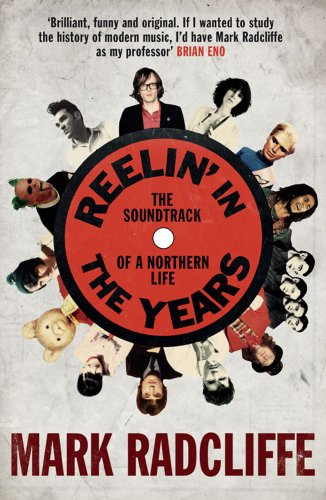 Reelin' in the Years: The Soundtrack of a Northern Life by Mark Radcliffe