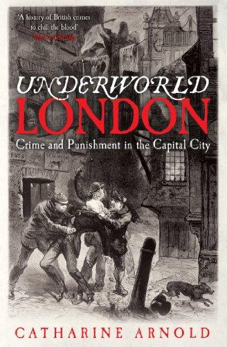 Underworld London By Catharine Arnold