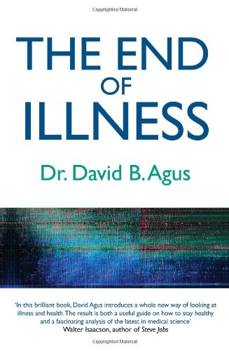 The End of Illness: A New Perspective on Health That Changes Everything by David B. Agus