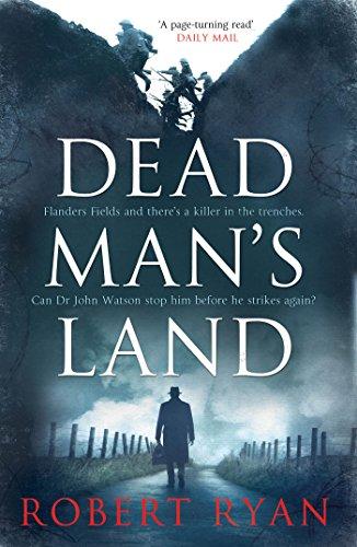 Dead Man's Land: A Doctor Watson Thriller (A Dr. Watson Thriller) By Robert Ryan