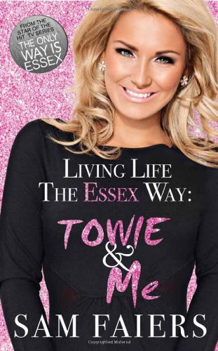 Living Life the Essex Way By Sam Faiers