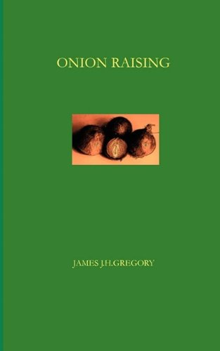 Onion Raising By James J.H. Gregory
