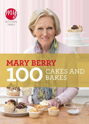 My Kitchen Table: 100 Cakes and Bakes By Mary Berry