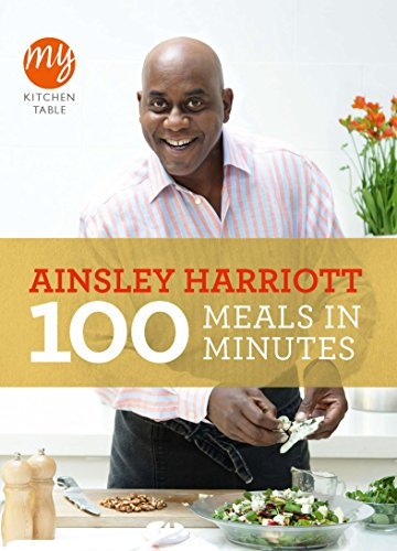 My Kitchen Table: 100 Meals in Minutes by Ainsley Harriott