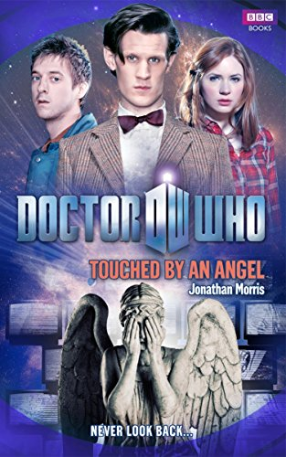 Doctor Who: Touched by an Angel by Jonathan Morris