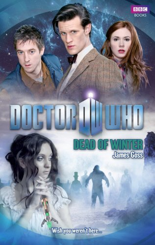 Doctor Who: Dead of Winter by James Goss