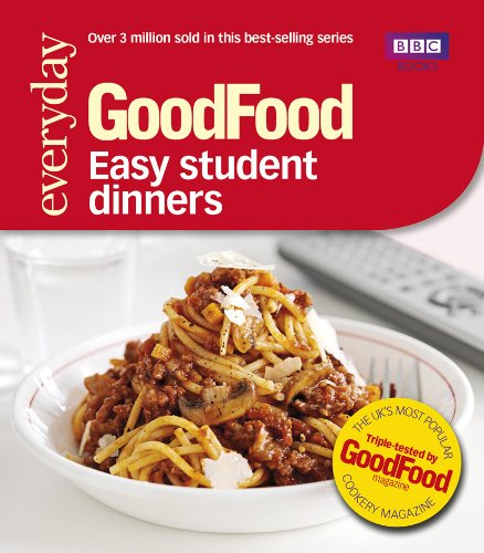 Good Food: Easy Student Dinners: Triple-tested Recipes (Good Food 101) By Barney Desmazery