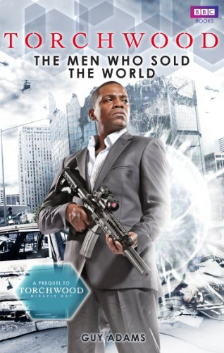 Torchwood: The Men Who Sold The World By Guy Adams