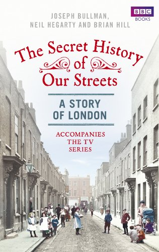 The Secret History of Our Streets: London By Joseph Bullman