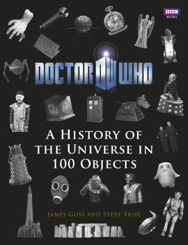 Doctor Who: A History of the Universe in 100 Objects by Steve Tribe