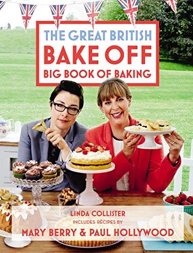 Great British Bake Off: Big Book of Baking By Linda Collister