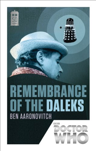Doctor Who: Remembrance of the Daleks: 50th Anniversary Edition by Ben Aaronovitch