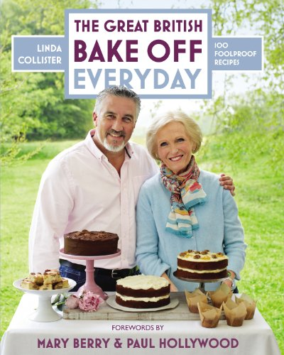 Great British Bake Off: Everyday: Over 100 Foolproof Bakes By Linda Collister