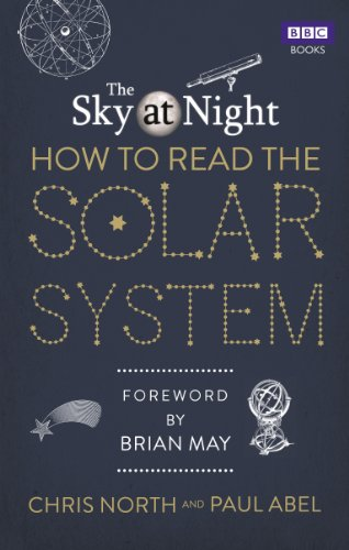 The Sky at Night: How to Read the Solar System By Chris North