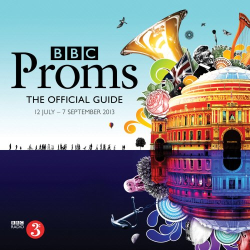 BBC Proms 2013: The Official Guide by BBC
