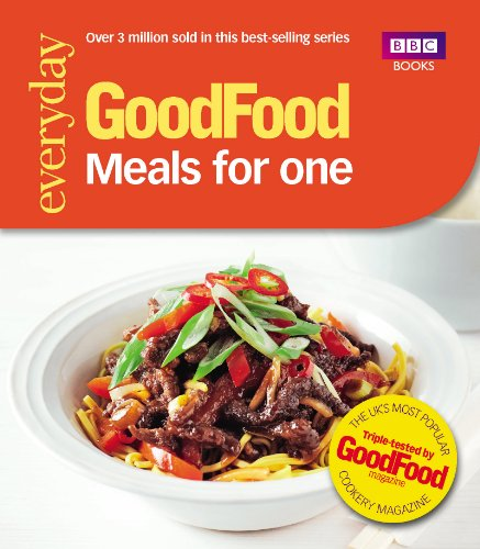Good Food: Meals for One: Triple-tested recipes (Everyday Goodfood) By Cassie Best