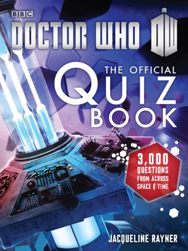 Doctor Who: The Official Quiz Book (Doctor Who (BBC)) By Jacqueline Rayner