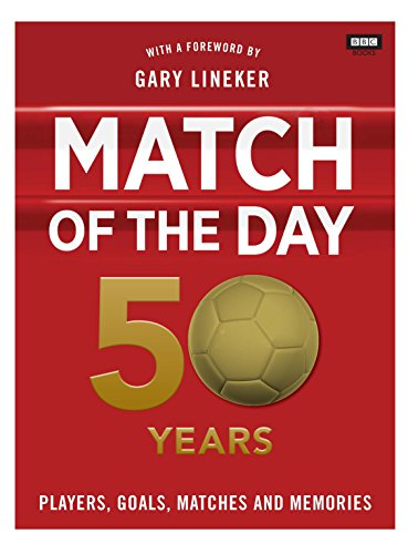 Match of the Day: 50 Years of Football by Nick Constable